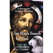 One Man's Search for God by Sample, Rex L., 9781973672968