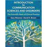 Introduction to Communication Sciences and Disorders by Weismer, Gary G., 9781597562973