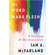 The Word Made Flesh by McFarland, Ian A., 9780664262976