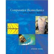 Comparative Biomechanics by Vogel, Steven, 9780691112978