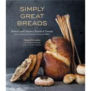 Simply Great Breads by Leader, Daniel; Chattman, Lauren (CON); Isager, Ditte, 9781600852978