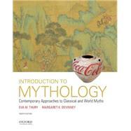 Introduction to Mythology...,Thury, Eva M.; Devinney,...,9780190262983