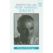 Perspectives on Peter Maxwell Davies by McGregor,Richard, 9781840142983