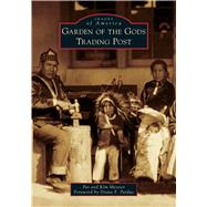 Garden of the Gods Trading Post by Messier, Pat; Messier, Kim; Pardue, Diana F., 9781467102988