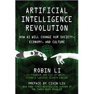 Artificial Intelligence Revolution by Li, Robin; Liu, Cixin, 9781510752993