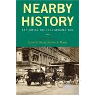 Nearby History : Exploring...,Kyvig, David E.; Marty, Myron...,9780759113008