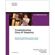 Troubleshooting Cisco IP Telephony (paperback) by Giralt, Paul; Hallmark, Addis; Smith, Anne, 9781587143021