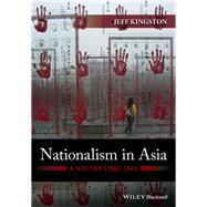 Nationalism in Asia A History...,Kingston, Jeff,9780470673027
