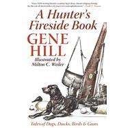 A Hunter's Fireside Book,Hill, Gene,9781632203045