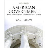 American Government: Political Development and Institutional Change by Jillson; Cal, 9781138353046
