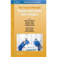 The Trauma Manual Trauma and...,Peitzman, Andrew B.; Yealy,...,9781975113049