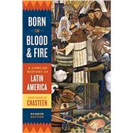Born in Blood and Fire,Chasteen, John Charles,9780393283051
