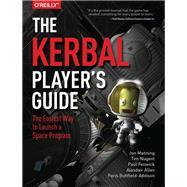 The Kerbal Player's Guide,Manning, Jon; Allan,...,9781491913055