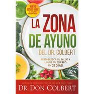 La zona de ayuno del doctor Colbert/ Dr. Colbert's Fasting Zone by Colbert, Don, M.D., 9781629993058