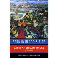 Born in Blood and Fire: Latin...,Chasteen, John Charles,9780393283068