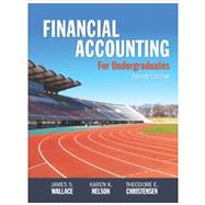 Financial Accounting for Undergraduates by Wallace, James S; Nelson, Karen K; Christensen, Theodore E., 9781618533081