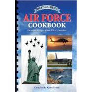 Best of the Best Air Force Cookbook : Favorite Recipes from USAF Families by Tosten, Karen, 9781934193082