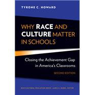 Why Race and Culture Matter in Schools by Howard, Tyrone C.; Gay, Geneva, 9780807763094