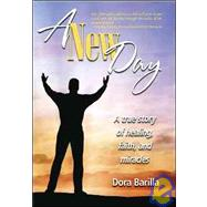A New Day: A True Story of Faith, Healing, and Miracles by Barilla, Dora, 9781935043102