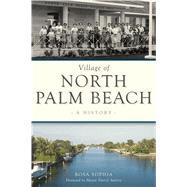 Village of North Palm Beach by Sophia, Rosa; Aubrey, Mayor Darryl, 9781467143110