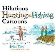 Hilarious Hunting & Fishing Cartoons by Troy, John; Lyons, Nick; Troy, Doris, 9781634503136