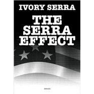 The Serra Effect,Serra, Ivory,9788888493145