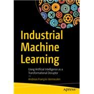 Industrial Machine Learning by Vermeulen, Andreas François, 9781484253151