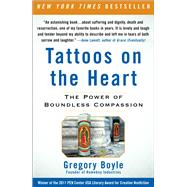 Tattoos on the Heart : The...,Boyle, Gregory,9781439153154