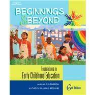 Beginnings and Beyond : Foundations in Early Childhood Education by Gordon, Ann Miles; Browne, Kathryn Williams; Cruz, Josue, 9780766863156