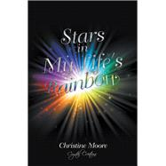 Stars in My Life's Rainbow by Moore, Christine, 9781796073157