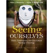Seeing Ourselves : Classic,...,Macionis, John J.;...,9780205733163