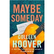 Maybe Someday by Hoover, Colleen, 9781476753164