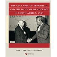 The Collapse of Apartheid and...,John C. Eby, Fred Morton,9781469633169