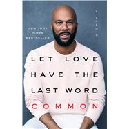 Let Love Have the Last Word by Common, 9781501133169