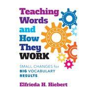 Teaching Words and How They...,Hiebert, Elfrieda H.,9780807763179