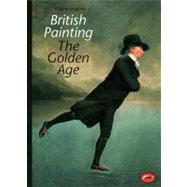 British Painting: The Golden...,Vaughan, William,9780500203194