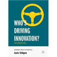 Who's Driving Innovation? by Stilgoe, Jack, 9783030323196