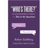 Who's There? in Shakespeare's Hamlet by Eidelberg, Robert, 9781796073201