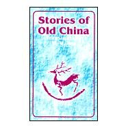 Stories of Old China,Yen, W. W.,9780898753202