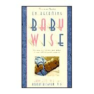 On Becoming Baby Wise: The Classic Sleep Reference Guide Utilized by over 1,000,000 Parents World-Wide by Ezzo, Gary, 9780971453203