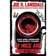 Of Mice and Minestrone by Lansdale, Joe R.; Kent, Kathleen; Lansdale, Kasey (CON), 9781616963231