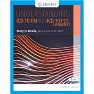 Understanding ICD-10-CM and ICD-10-PCS A Worktext by Bowie, Mary Jo, 9781337903233