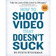 How to Shoot Video That...,Stockman, Steve,9780761163237