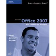 Microsoft Office 2007 Brief Concepts and Techniques by Shelly, Gary B.; Cashman, Thomas J.; Vermaat, Misty E., 9781418843250