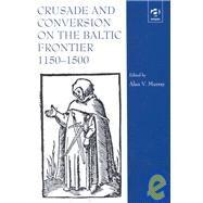 Crusade and Conversion on the...,Murray,Alan V.;Murray,Alan V.,9780754603252