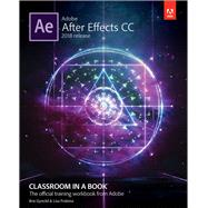 Adobe After Effects CC Classroom in a Book (2018 release) by Fridsma, Lisa; Gyncild, Brie, 9780134853253