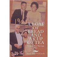 A Loaf of Bread and a Cup of Tea by Griffin, Marian Olivia Heath, 9781796063257
