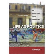 Life As Politics,Bayat, Asef,9780804783279