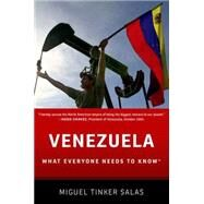 Venezuela What Everyone Needs to Know® by Tinker Salas, Miguel, 9780199783281