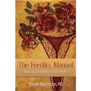 The Fertility Manual by Noorhasan, Dorette, M.D., 9781612543284